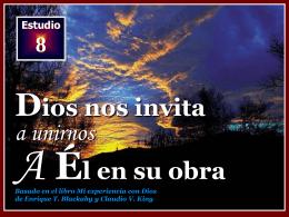 008 Dios nos invita a unirnos a El