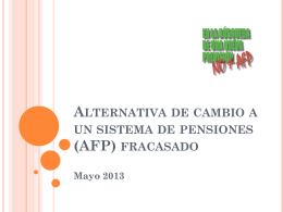 Alternativa de cambio a un sistema de pensiones (AFP) fracasado