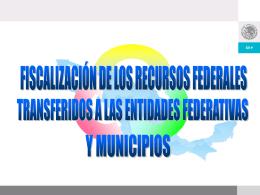 Fiscalización de los Recursos Federales Transferidos a las