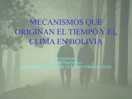 MECANISMOS QUE ORIGINAN EL TIEMPO Y EL CLIMA EN
