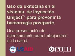 Administrar inyecciones utilizando oxitocina en Uniject.