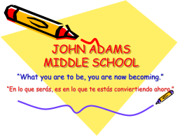 PowerPoint Presentation - JOHN ADAMS MIDDLE SCHOOL