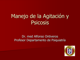 Manejo de Agitación y Psicosis Dr. Alfonso Ontiveros