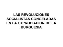 las revoluciones socialistas congeladas en la expropiacion de la