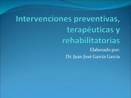 García GJJ. Intervenciones preventivas, terapéuticas y