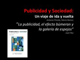 """""""La publicidad, el efecto búmerang y la galería de espejos"""" Juan Rey"""