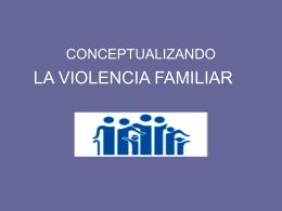 ¿QUÉ ENTENDEMOS POR VIOLENCIA FAMILIAR?