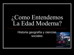 ¿Como Entendemos La Edad Moderna?