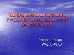 TEORÍAS SOBRE EL CONFLICTO Y MECANISMOS DE - Cap-Net