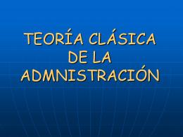 TEORÍA CLÁSICA DE LA ADMNISTRACIÓN