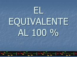 El equivalente al 100%