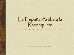 La España Arabe y la Reconquista
