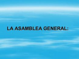 LA ASAMBLEA GENERAL: