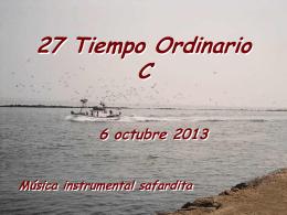 06 de octubre de 2013 DOMINGO XXVII DEL TIEMPO ORDINARIO
