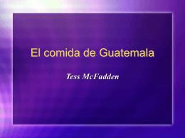 PowerPoint Presentation - El comida de Guatemala