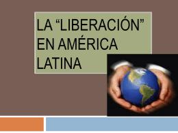"La ""liberación"" en América latina"