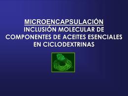 MICROENCAPSULACIÓN INCLUSIÓN MOLECULAR DE