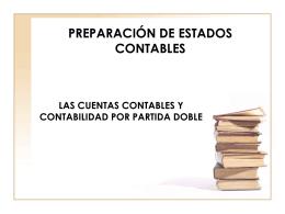 PREPARACIÓN DE ESTADOS CONTABLES LAS CUENTAS