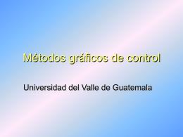 Métodos gráficos de control - Universidad del Valle de Guatemala
