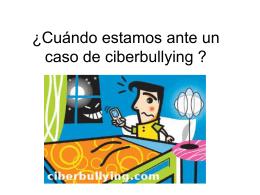 ¿Cuándo estamos ante un caso de ciberbullying ?