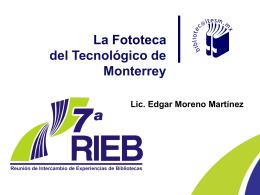 La Fototeca del Tecnológico de Monterrey