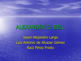 ALEXANDER G. BELL - emiliogalileotecno