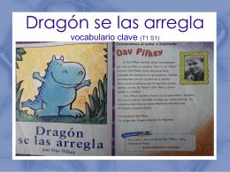 Dragón se las arregla vocabulario clave (T1 S1)
