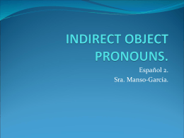 The indirect pronouns are - ¡Bienvenidos a mi página!