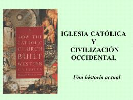 Como la Iglesia Católica construyó la civilización occidental