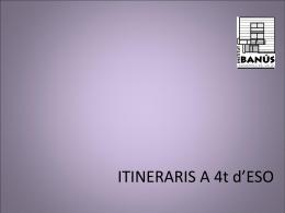ITINERARIS A 4t d`ESO
