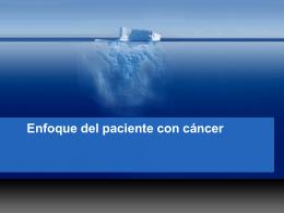 Clase 5 - Enfoque del paciente con cáncer y Cáncer metastásico de