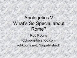 Christian Apologetics Series #8: Why Rome?