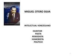 MIGUEL OTERO SILVA. Presentación de Maria Luisa