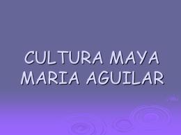 MariaAguilera cultura maya