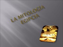 LA MITOLOGÍA EGIPCIA