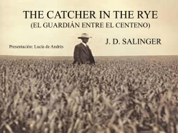THE CATCHER IN THE RYE (EL GUARDIÁN ENTRE EL CENTENO)