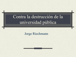 CONTRA LA DESTRUCCIÓN DE LA UNIV. PÚBLICA versión
