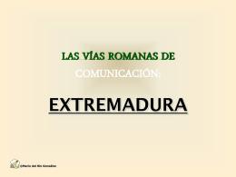 Las vías romanas de comunicación: Extremadura