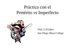 Práctica con el Pretérito vs Imperfecto