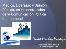 Medios, Liderazgo y Opinión Pública, en la construcción de la