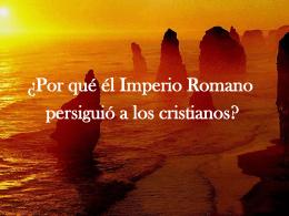 ¿Por qué él Imperio Romano persiguió a los cristianos?