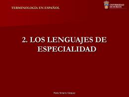 TERMINOLOGÍA EN ESPAÑOL 2. Los lenguajes de especialidad
