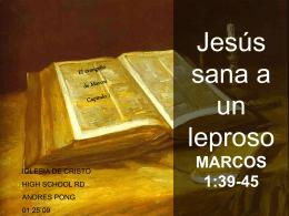 Jesús sana a un leproso MARCOS 1:39-45