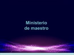 12. Ministerio de maestro