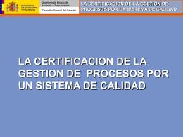 La Certificación de la Gestión de Procesos por un Sistema de Calidad