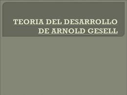 Teoría del Desarrollo Arnold Gesell