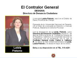 El Contralor General DESIGNA: Directora de Denuncia Ciudadana