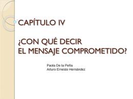 CAPÍTULO IV ¿CON QUÉ DECIR EL MENSAJE COMPROMETIDO?