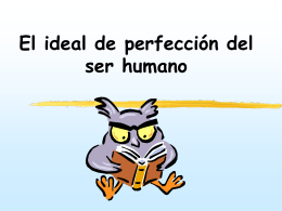 El ideal de perfeccion del ser humano