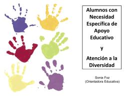 Alumnos con necesidad específica de apoyo educativo y Atención a